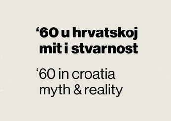 Focus: '60 in Croatia - myth & reality